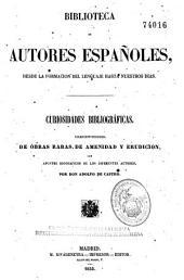Curiosidades bibliográficas: colección escogida de obras raras de amenidad y erudición