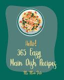 Hello! 365 Easy Main Dish Recipes
