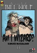 The Epoch of Bill Wolf II