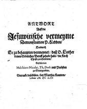 Antwort auf die Jesuwitische vermeynte Demonstration P. Kedden: dadurch er zu behaupten vermeynt, daß D. Luther keinen göttlichen Beruf gehabt habe, die Kirche Christi zu reformiren
