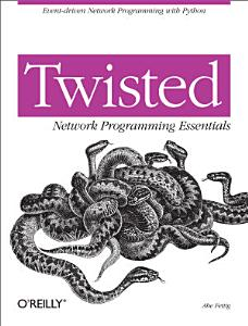 Twisted Network Programming Essentials PDF