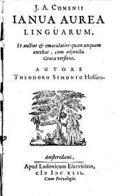 J. A. Comenii Ianua Aurea Linguarum: Et auctior & emaculatior quam unquam antehac, cum adjuncta Graeca versione