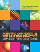 Achieving Competencies For Nursing Practice  A Handbook For Student Nurses PDF