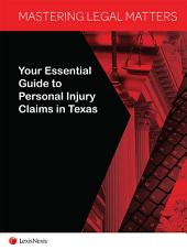 Mastering Legal Matters: Your Essential Guide to Personal Injury Claims in Texas