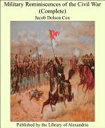 Military Reminiscences of the Civil War (Complete)