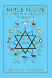 Bible Scope The Twelve Pearly Gates Of Heaven Book PDF