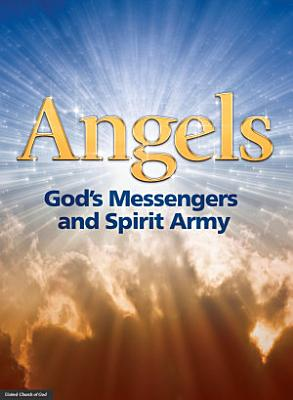 Angels  God s Messengers and Spirit Army