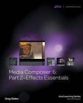 Media Composer 6:: Part 2 - Effects Essentials
