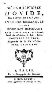 Métamorphoses [d'Ovide].: Traduites en françois avec des remarques et des explications historiques, Volume3