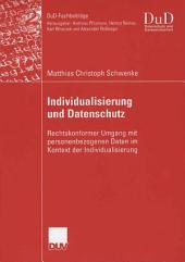 Individualisierung und Datenschutz: Rechtskonformer Umgang mit personenbezogenen Daten im Kontext der Individualisierung