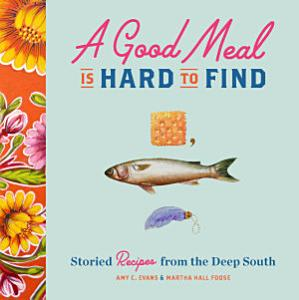 A Good Meal Is Hard to Find Book
