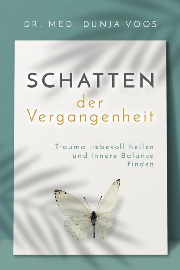 Schatten der Vergangenheit  Trauma liebevoll heilen und innere Balance finden PDF