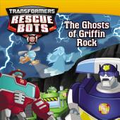 Transformers: Rescue Bots: The Ghosts of Griffin Rock