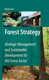 Forest Strategy: Strategic Management and Sustainable Development for the Forest Sector
