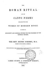 Th Roman ritual and its canto fermo compared with the works of modern music in point of efficiency and general fitness for the purposes of the Catholic Church