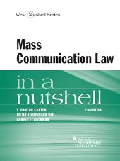 Mass Communication Law in a Nutshell, 7th: Edition 7
