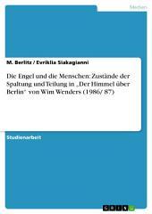 """Die Engel und die Menschen: Zustände der Spaltung und Teilung in """"Der Himmel über Berlin"""" von Wim Wenders (1986/ 87)"""