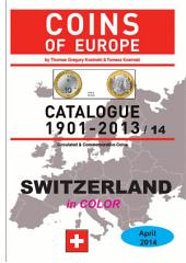 Coins of SWITZERLAND 1901-2014: Coins of Europe Catalog 1901-2014