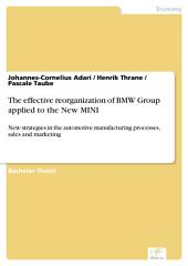 The effective reorganization of BMW Group applied to the New MINI: New strategies in the automotive manufacturing processes, sales and marketing