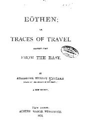 Eōthen: Or Traces of Travel Brought Home from the East