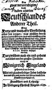 Das Von Franckreich zwar verunruhigte Doch dabey allarte Teutschland, Oder Kurtze und warhaffte Vorstellung alles deßjenigen, was ... sich sowol in Ober- als Nieder-Teutschland ... Merk-würdiges zugetragen ...