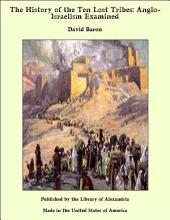 "The History of the Ten ""Lost"" Tribes: Anglo-Israelism Examined"