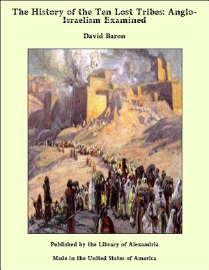 The History of the Ten  Lost  Tribes  Anglo Israelism Examined