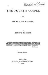 The Fourth Gospel the Heart of Christ