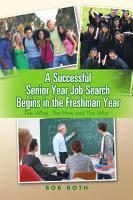 A Successful Senior Year Job Search Begins in the Freshman Year PDF