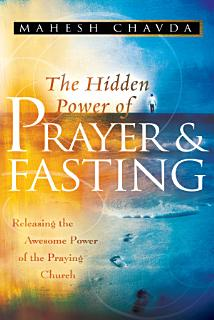 The Hidden Power of Prayer and Fasting Book