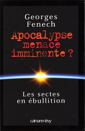 Apocalypse : menace imminente ?: Les Sectes en ébullition