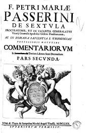 F. Petri Mariae Passerini ... Commentaria in primum [-quintum] librum Sexti Decretalium: F. Petri Mariae Passerini ... Commentariorum in secundum, & tertium librum Sexti Decretalium. Pars secunda, Volume 3