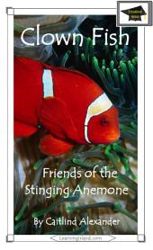 Clown Fish: Friends of the Stinging Anemone: Educational Version