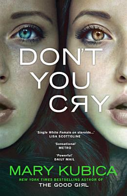 Don t You Cry  A gripping suspense full of secrets