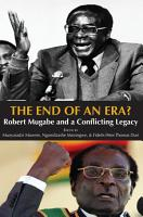 The End of an Era  Robert Mugabe and a Conflicting Legacy PDF