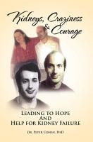 Kidneys  Craziness   Courage Leading to Hope And Help for Kidney Failure PDF