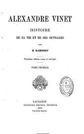 Alexandre Vinet: histoire de sa vie et de ses ouvrages, Volume1