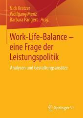 Work-Life-Balance - eine Frage der Leistungspolitik: Analysen und Gestaltungsansätze