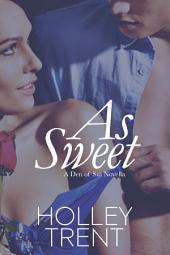 As Sweet: A Den of Sin Vignette