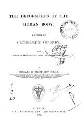 The Deformities of the Human Body: a System of Orthopædic Surgery, Etc