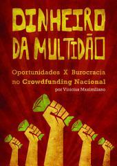 Dinheiro da Multidão: Oportunidades X Burocracia no Crowdfunding Nacional