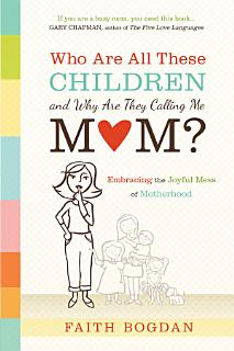Who Are All These Children and Why Are They Calling Me Mom  Book
