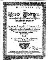 Historia von David Georgen einem heillosen mann und gottes laesterlichen ertzketzer...