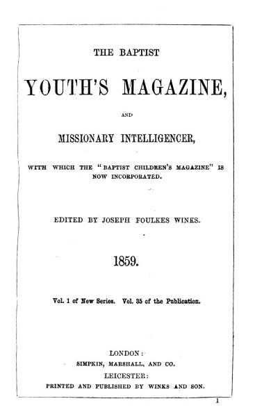 Download The Baptist youth s magazine  with which the Baptist children s magazine is incorporated  ed  by J F  Winks Book