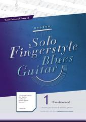 Your Personal Book of Solo Fingerstyle Blues Guitar 1 : Fundamental: (suitable for electric & acoustic guitar)