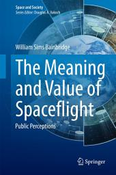 The Meaning and Value of Spaceflight: Public Perceptions