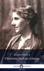 Delphi Complete Works of Charlotte Perkins Gilman US (Illustrated)