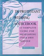The Protestant Wedding Sourcebook