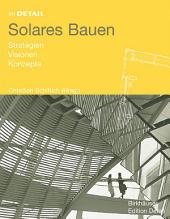 Solares Bauen: Strategien, Visionen, Konzepte