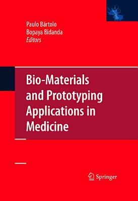 Bio-Materials and Prototyping Applications in Medicine